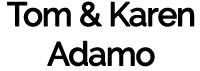 Tom & Karen Adamo